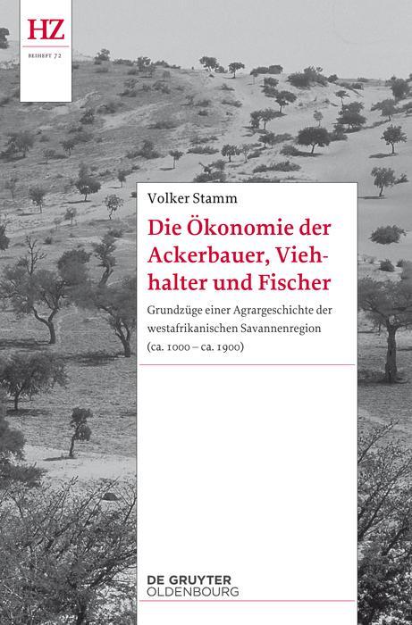 Die Ökonomie der Ackerbauer, Viehhalter und Fis...