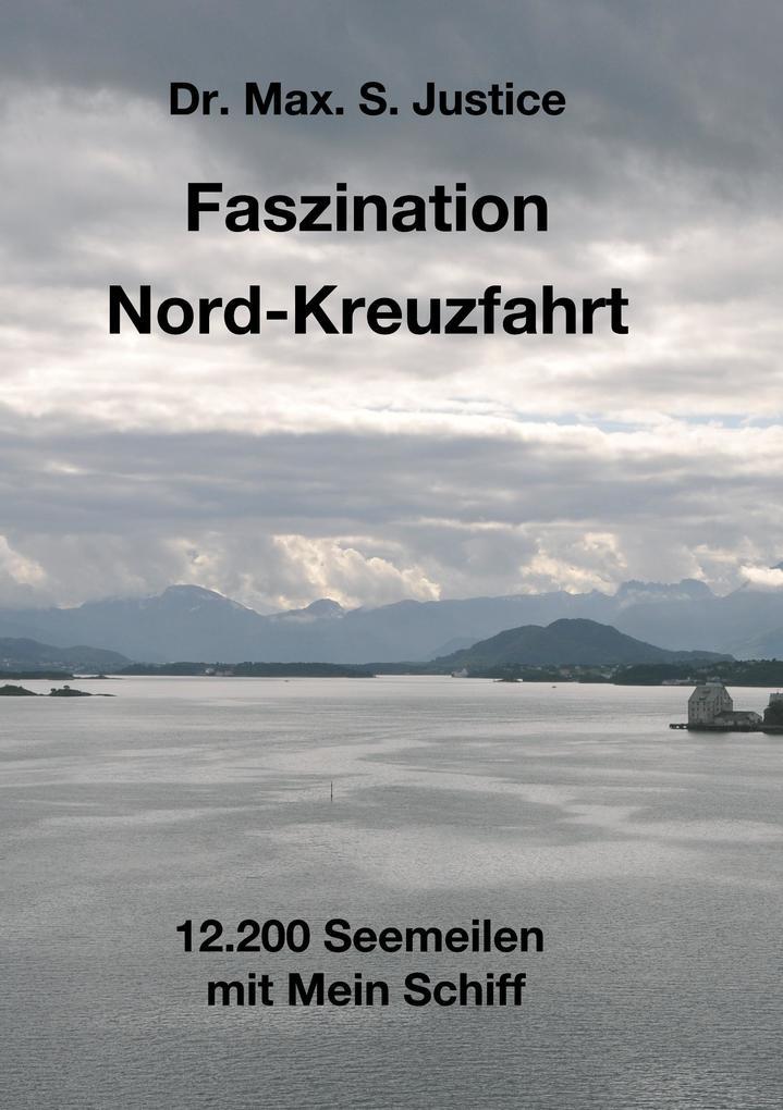 Faszination Nord-Kreuzfahrt als Buch von Max. S...