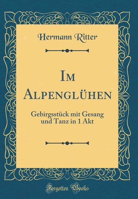 Im Alpenglühen als Buch von Hermann Ritter
