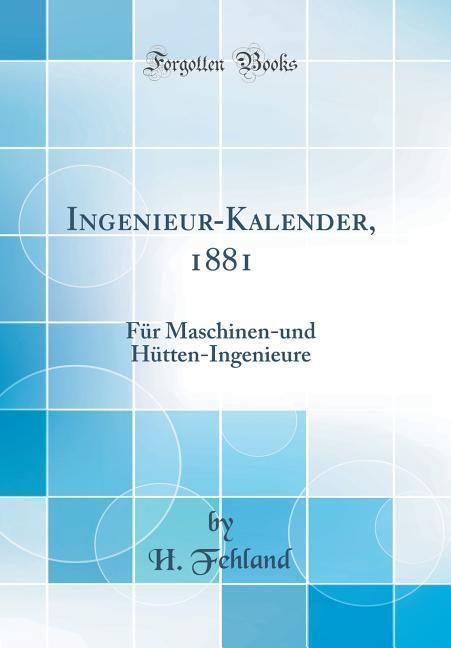 Ingenieur-Kalender, 1881 als Buch von H. Fehland
