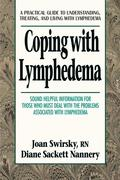 Coping with Lymphedema: A Practical Guide to Understanding, Treating, and Living with Lymphedema