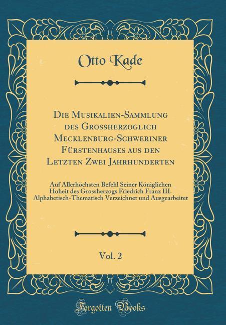 Die Musikalien-Sammlung des Grossherzoglich Mec...