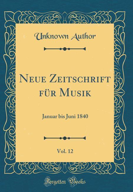 Neue Zeitschrift für Musik, Vol. 12 als Buch vo...