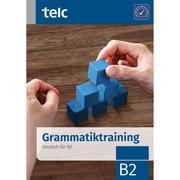 Grammatiktraining. Deutsch für B2