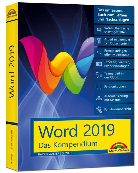 Word 2019 - Das umfassende Kompendium für Einsteiger und Fortgeschrittene. Komplett in Farbe als Buch (kartoniert)