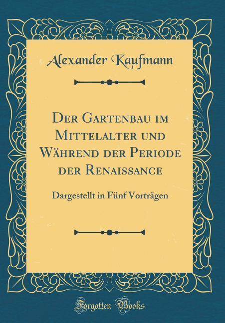 Der Gartenbau im Mittelalter und Während der Pe...