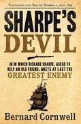Sharpe's Devil: Richard Sharpe and the Emperor, 1820-1821