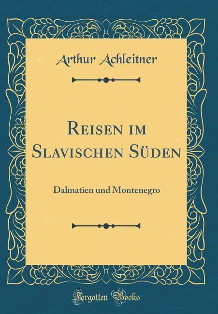 Reisen im Slavischen Süden als Buch von Arthur ...