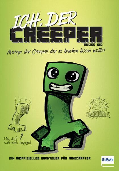 Ich, der Creeper als Buch von Books Kid
