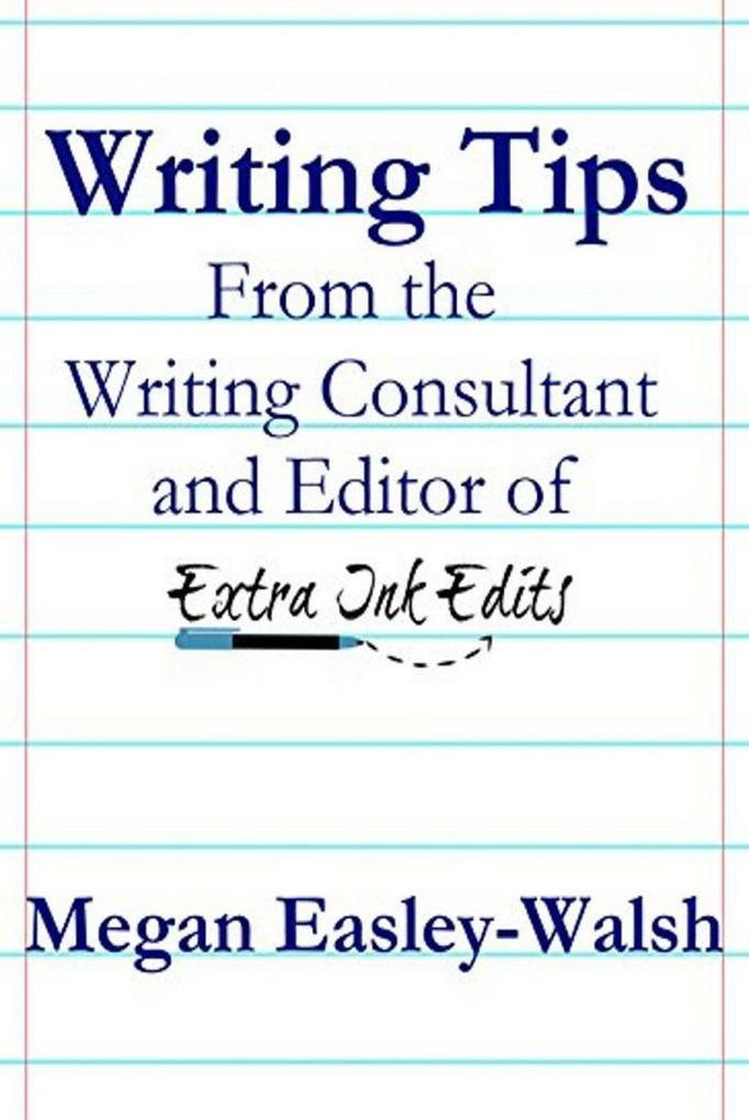 Writing Tips From the Writing Consultant and Ed...