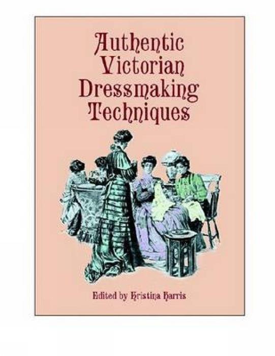 Authentic Victorian Dressmaking Techniques als Taschenbuch