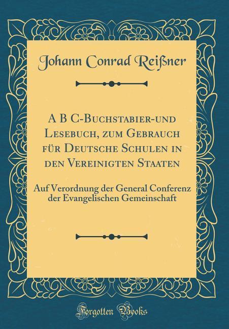 A B C-Buchstabier-und Lesebuch, zum Gebrauch fü...
