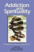 Addiction and Spirituality: A Multidisciplinary Approach