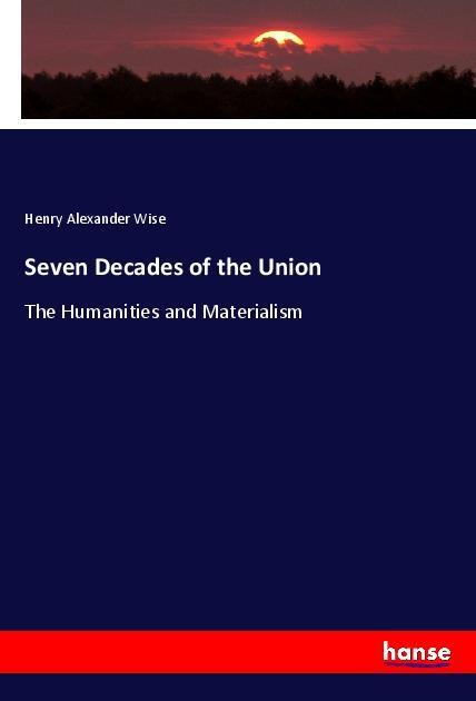 Seven Decades of the Union als Buch von Henry A...