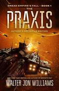 The Praxis: Dread Empire's Fall