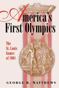 America's First Olympics: The St. Louis Games of 1904