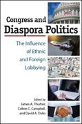 Congress and Diaspora Politics: The Influence of Ethnic and Foreign Lobbying