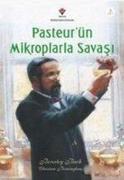 Pasteurün Mikroplarla Savasi