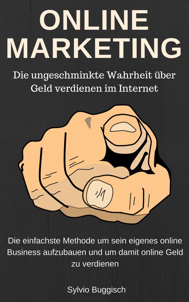 ONLINE MARKETING - Die ungeschminkte Wahrheit ü...