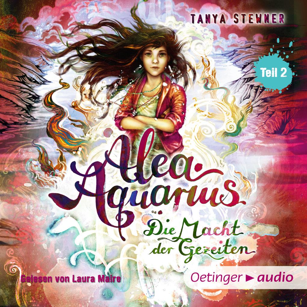Alea Aquarius 4. Die Macht der Gezeiten -Teil 2 als Hörbuch Download