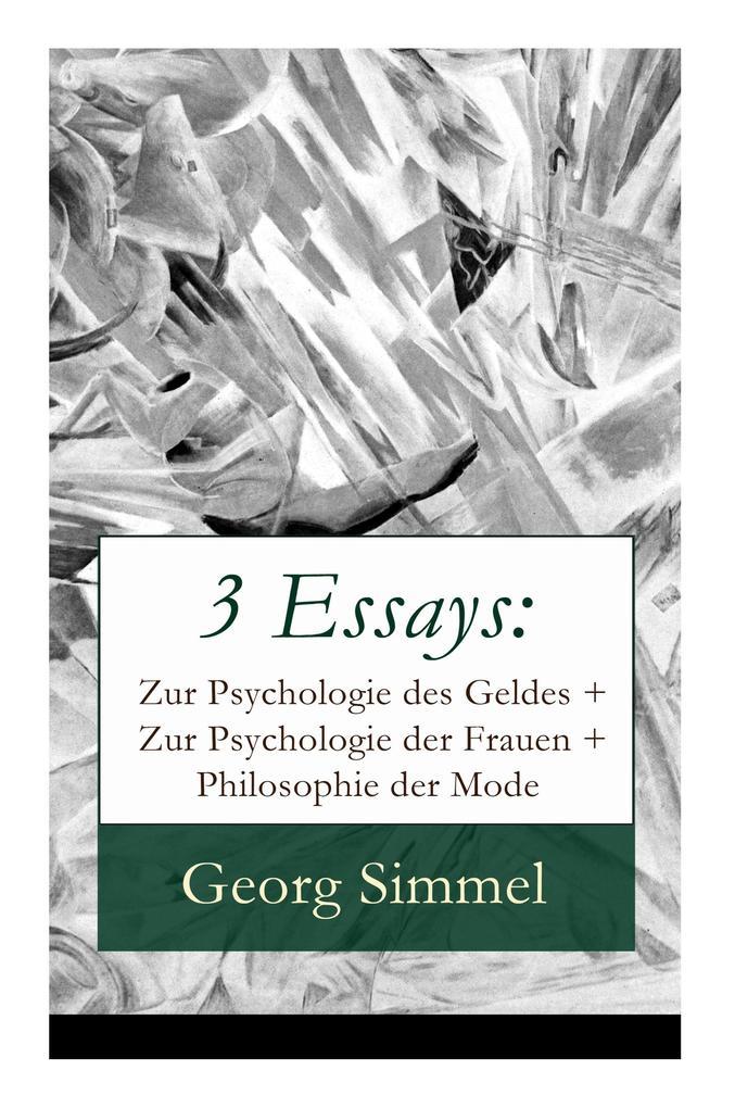 3 Essays: Zur Psychologie des Geldes + Zur Psyc...