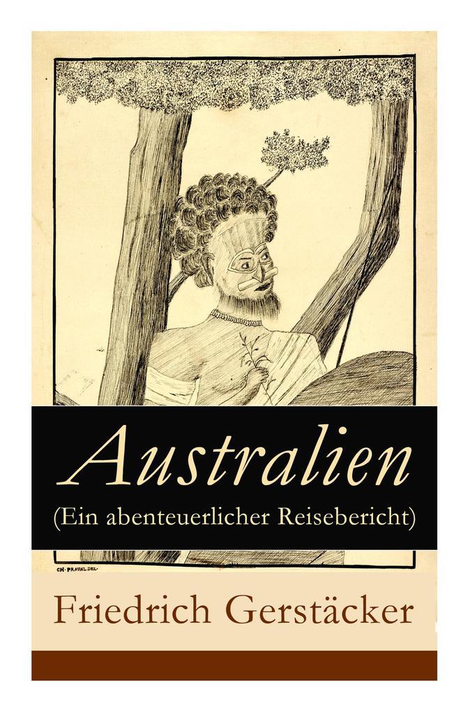 Australien (Ein abenteuerlicher Reisebericht) -...