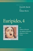 Euripides, 4: Ion, Children of Heracles, the Madness of Heracles, Iphigenia in Tauris, Orestes