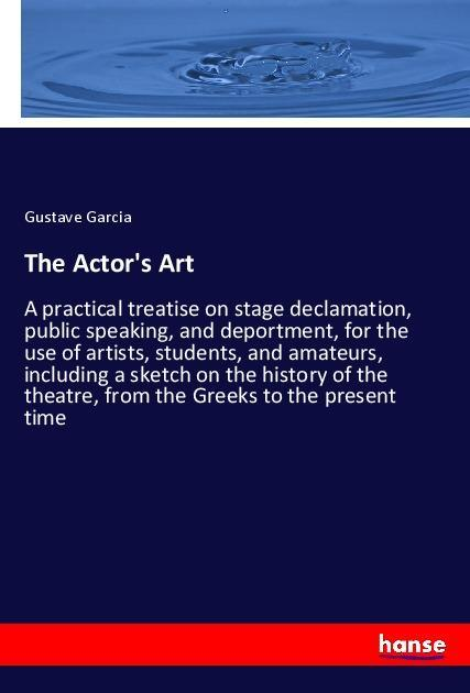 The Actor´s Art als Buch von Gustave Garcia