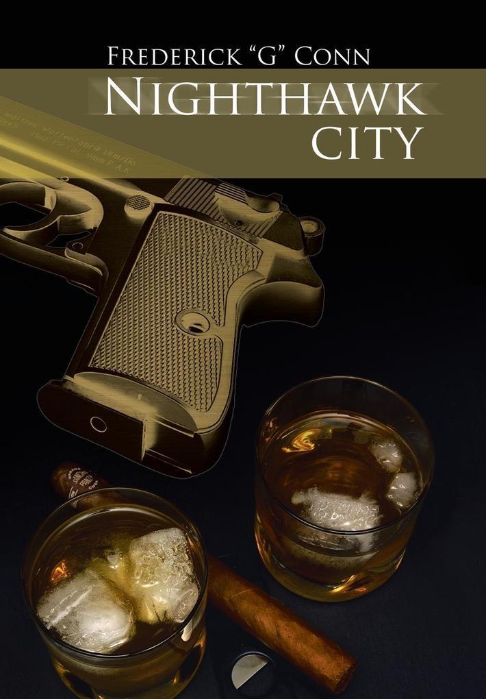 Nighthawk City als Buch von Frederick G Conn Conn