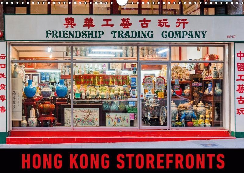 Hong Kong Storefronts (Wall Calendar 2019 DIN A...