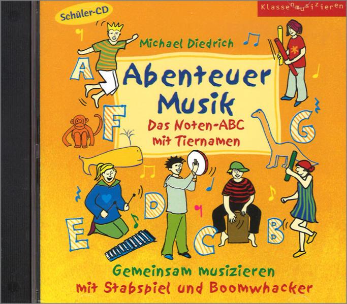 Abenteuer Musik - Das Noten-ABC mit Tiernamen a...