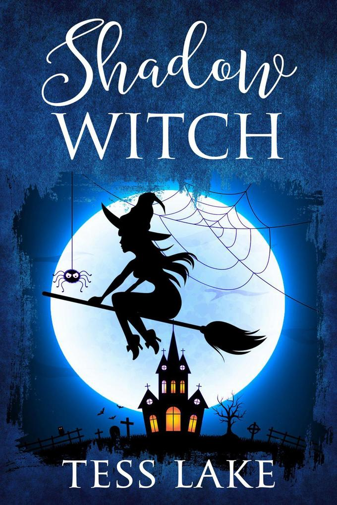 Shadow Witch (Torrent Witches Cozy Mysteries, #...