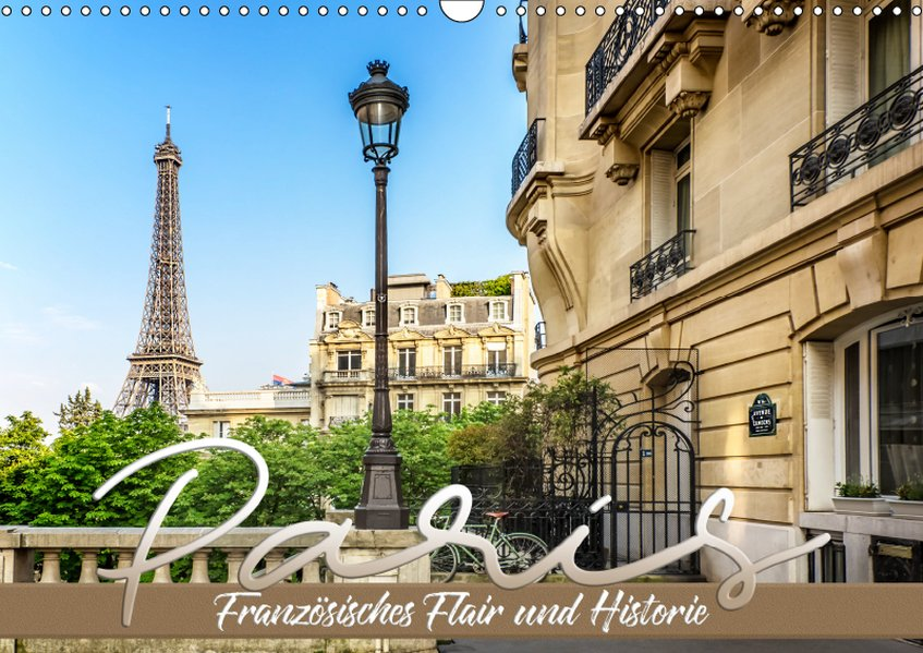 PARIS Französisches Flair und Historie (Wandkalender 2019 DIN A3 quer) als Kalender