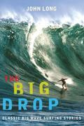 Big Drop: Classic Big Wave Surfing Stories