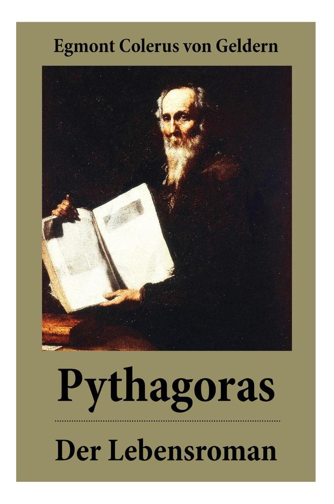 Pythagoras - Der Lebensroman als Buch von Egmon...