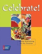 Celebrate!: Healthy Entertaining for Any Occasion