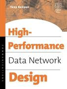 High Performance Data Network Design: Design Techniques and Tools