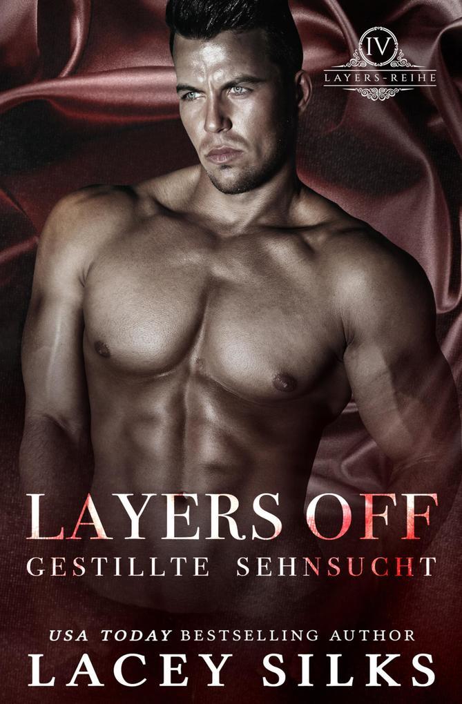 Layers Off: Gestillte Sehnsucht (Layers-Reihe, #4) als eBook