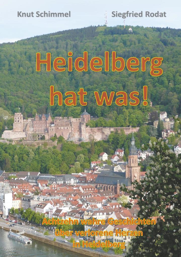 Heidelberg hat was! als Buch von Siegfried Roda...