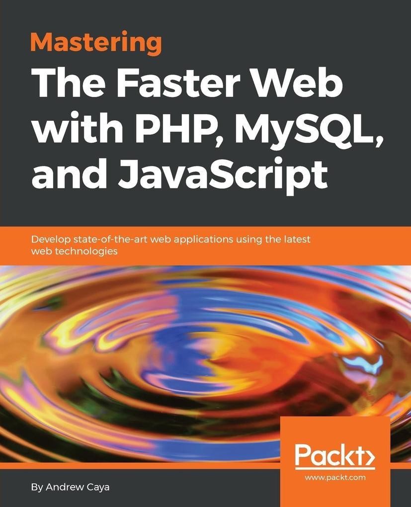 Mastering The Faster Web with PHP, MySQL, and J...