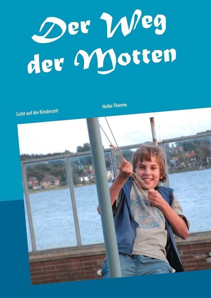 Der Weg der Motten als eBook Download von Heike...