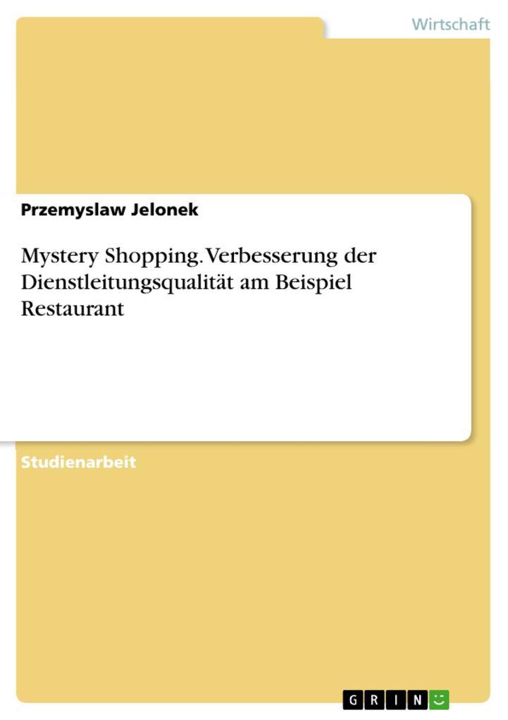 Mystery Shopping. Verbesserung der Dienstleitun...