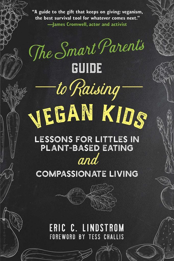 The Smart Parent´s Guide to Raising Vegan Kids ...