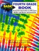 The Fourth Grade Book Basic/Not Boring: Inventive Exercises to Sharpen Skills and Raise Achievement