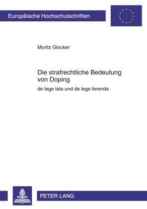 Die strafrechtliche Bedeutung von Doping als eB...