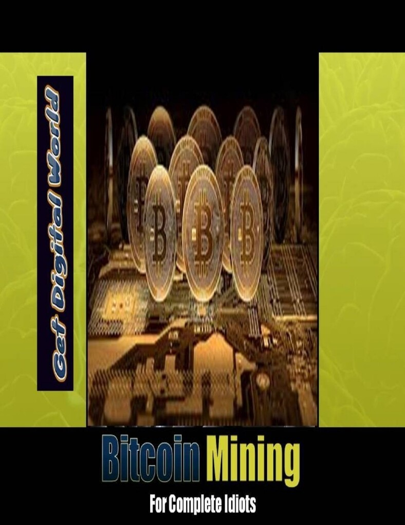 Bitcoin Mining For Complete Idiots als eBook Do...