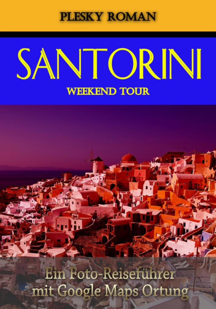 Santorini Weekend Tour als eBook epub