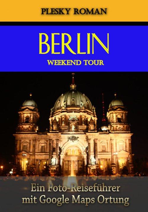 Berlin Weekend Tour als eBook epub