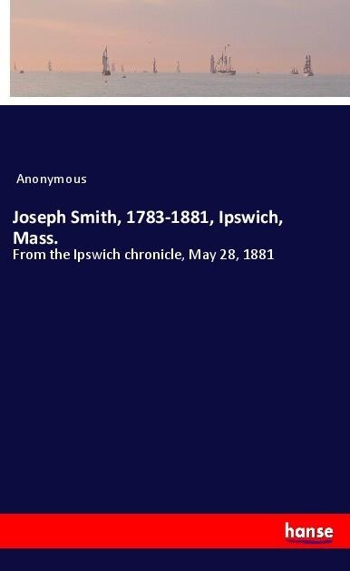 Joseph Smith, 1783-1881, Ipswich, Mass. als Buc...