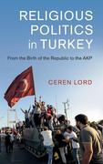 Religious Politics in Turkey: From the Birth of the Republic to the Akp